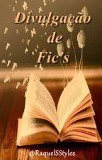 × Divulgação de Fic's × (FECHADO) by RaquelSStyles