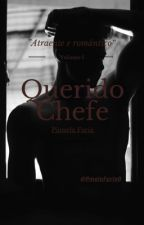 Querido Chefe by PmelaFaria0