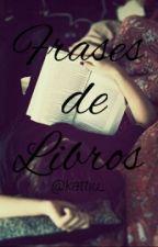 Frases de libros y canciones by kattiu_