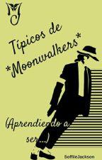 Típicos de *Moonwalkers* (Aprendiendo a ser...) by SoffiieJ
