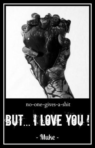 But...I love you! // Muke ✓