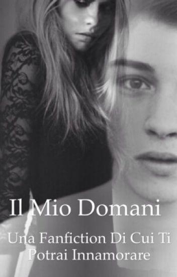 Il mio domani. || Francesco Lachowski & Cara Delavingne||