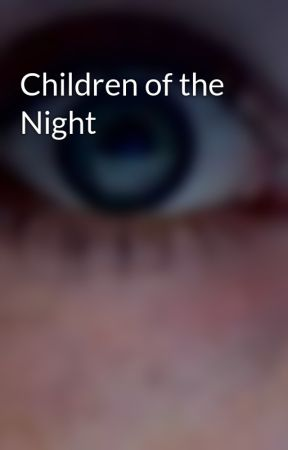 Children of the Night by nuttyniamh123