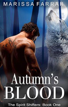Autumn's Blood: The Spirit Shifters: Book One by Marissafarrar