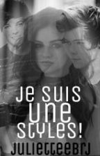 Je suis une Styles !Tome I [TERMINÉE] by julietteebrj