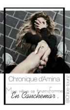 Chronique D'Amina : Mon Rêve Se Transforme En Cauchemard by chloe-tounz