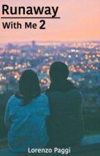 Runaway With me 2 || Lorenzo Paggi by Sliated