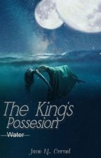 The King's Possession - New Adult by HowlingJane