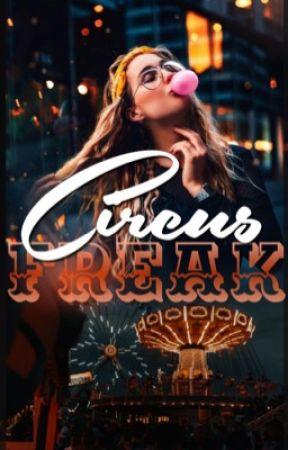 Circus Freak [EDITING]  by Mermaid_Lover1102
