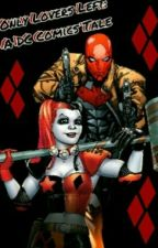 Only Lovers Left: A DC Comics Tale by AgeOfHarley