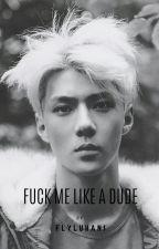 Fuck Me Like A Dude [T1] by FlyLuhani