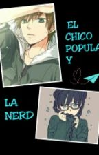 El Popular y la Nerd by DulciPan15