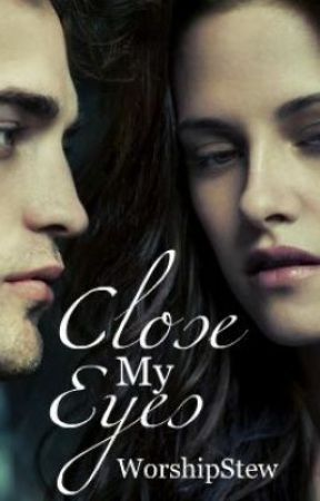 Close My Eyes (Twilight Fan-fiction) - Chapter 1 - Welcome To Forks