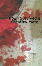 How I Survived My Cheating Mate by kcmali3