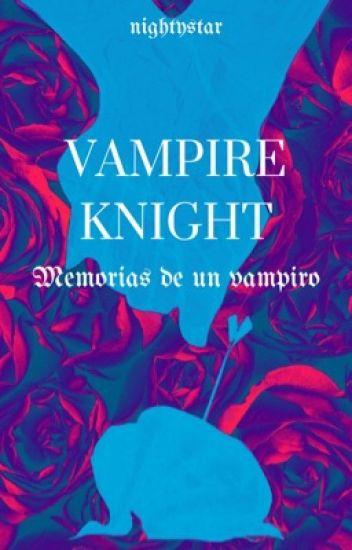 Vampire Knight: Memorias de un vampiro [EDITANDO]
