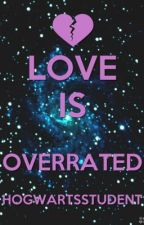 Love is Overrated (Discontinued) by brokenheartsoul