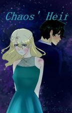Chaos's Heir (PJO Chaos Fanfic) by SilverW0lf22