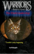 Warrior Cats Fanfiction: The Changed Clan #1: The Dark Leadership by Swiftdapple