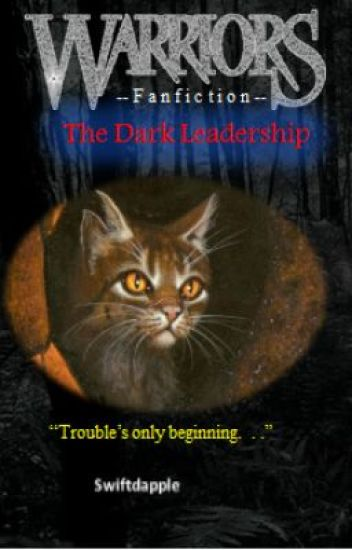 Warrior Cats Fanfiction: The Changed Clan #1: The Dark Leadership