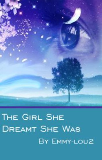 The Girl She Dreamt She Was