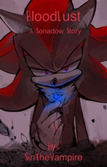 Blood Lust a sonadow story