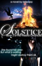 Solstice (Book 2 of the Firebird Chronicles) by larissajay