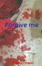 Forgive me by shellycrimson
