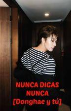 Nunca Digas Nunca あ Donghae [EDITANDO] by TheFuckingKuin