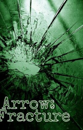 Arrow: Fracture by Duckin50s