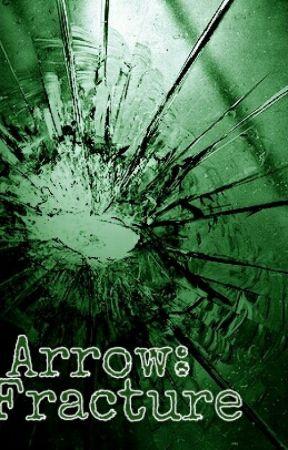 Arrow: Fracture by Duckin50s