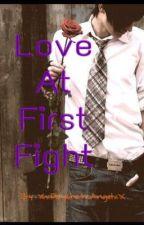 Love At First Fight [boyxboy] by XxPsychoticAngelxX