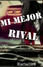 Mi mejor rival by KarlaG99