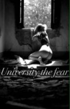 University the fear  UTF by LuannaRamos3
