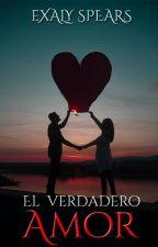 El verdadero Amor.(Completa). by ExalySpears