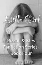 Little Girl: Rizzoli and Isles Fanfiction Book Four by twangelsashanista