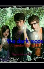 The dark moon (Spooksville fanfic) by thomasbslover2001