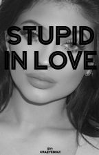 Stupid in love (Kylie Jenner Y Tu) by Crazyemoji