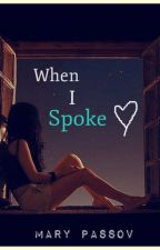 When I Spoke by happymary889