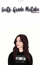6th Grade Mistake - Camren AU by lamejaureguii
