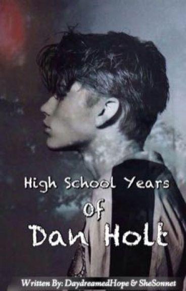 High School Years of Dan Holt