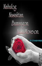 Nahulog. Nasaktan. Bumangon NakaMove-on by maaaryzhera