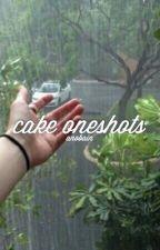 cake oneshots by anobain