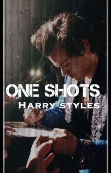 -One Shots-Harry Styles.