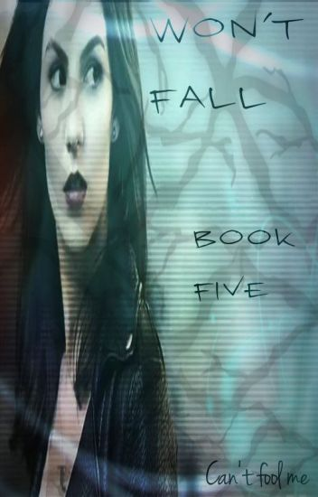 Won't Fall (Book Five: Teen Wolf Fanfic)