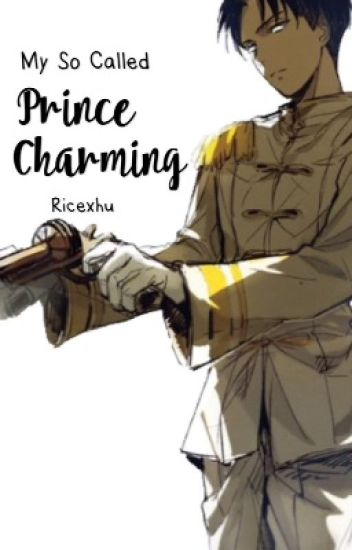 My So Called Prince Charming 「Levi x Reader」