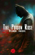 The Poison Rose: A Black Rose sequel by fangirl_fantasies