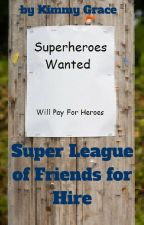 Super League of Friends for Hire by Kimmy_Grace