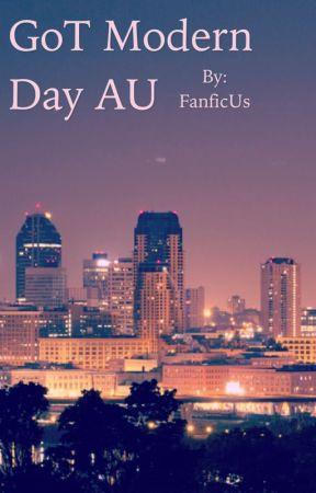 GOT Modern Day AU by FanficUs