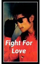Fight for Love by Moonwalkinheaven