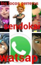 los locos gerreros sendokai  whatsapp  :D   *-* by cloe1209